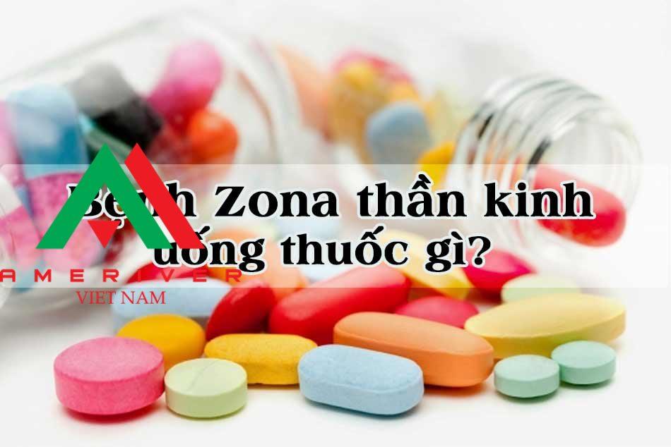 Chế độ dùng thuốc cho bệnh nhân bị Zona thần kinh